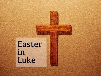 Easter in Luke thumb