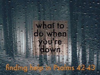 What to do when you're down